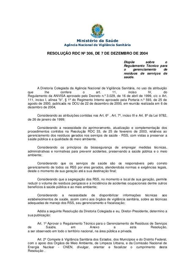 Ministério da Saúde Agência Nacional de Vigilância Sanitária  RESOLUÇÃO RDC Nº 306, DE 7 DE DEZEMBRO DE 2004 Dispõe sobre ...