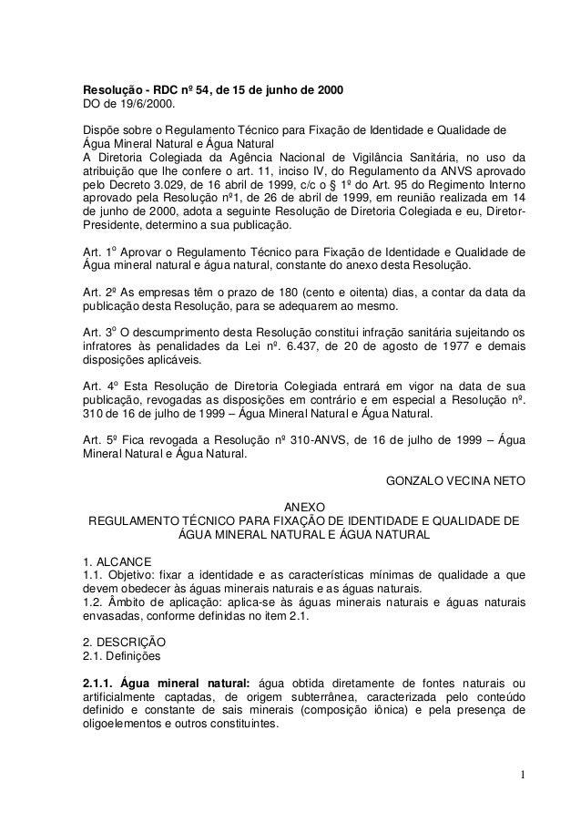 Resolução - RDC nº 54, de 15 de junho de 2000 DO de 19/6/2000. Dispõe sobre o Regulamento Técnico para Fixação de Identida...