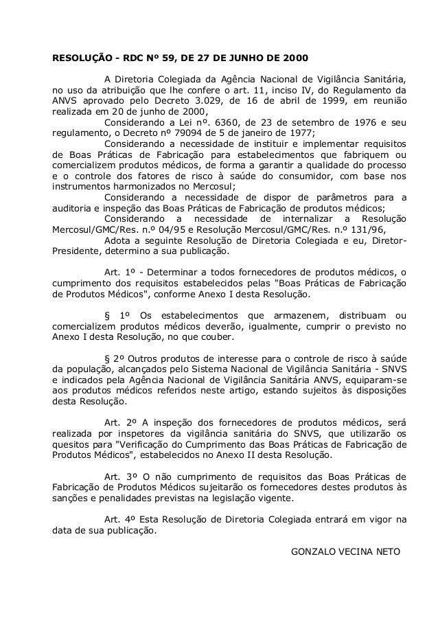 RESOLUÇÃO - RDC Nº 59, DE 27 DE JUNHO DE 2000 A Diretoria Colegiada da Agência Nacional de Vigilância Sanitária, no uso da...