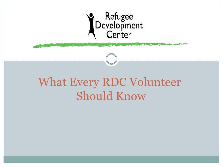 What Every RDC Volunteer Should Know<br />