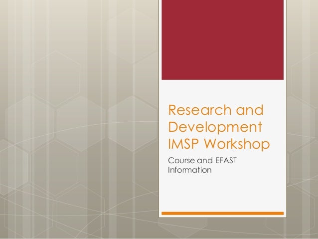Research and Development IMSP Workshop Course and EFAST Information
