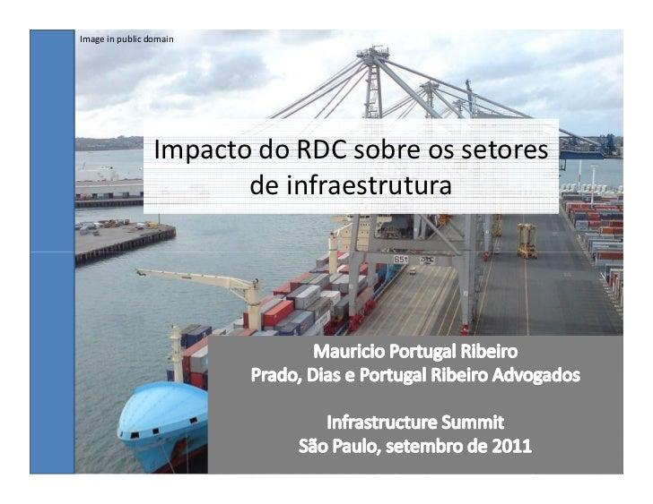 Image in public domain                 Impacto do RDC sobre os setores                        de infraestrutura