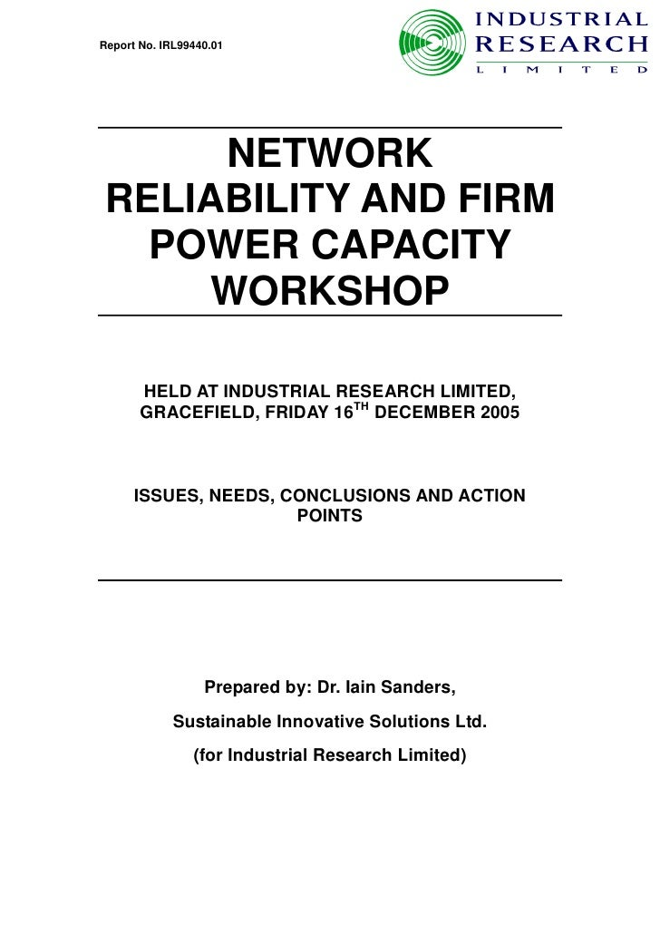 Report No. IRL99440.01          NETWORK RELIABILITY AND FIRM   POWER CAPACITY      WORKSHOP         HELD AT INDUSTRIAL RES...