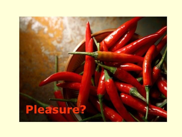 Pleasure?