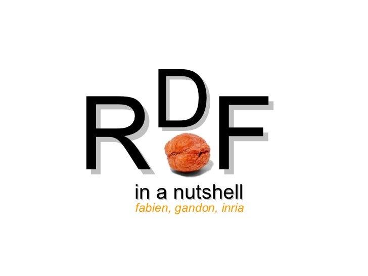 R D F in a nutshell fabien, gandon, inria