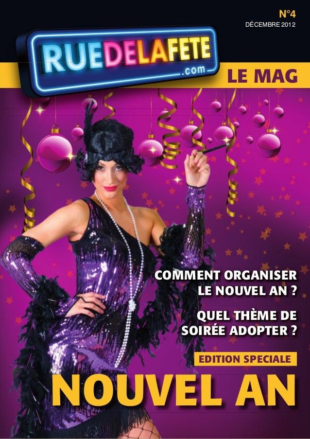 N°4                DÉCEMBRE 2012            LE MAG   COMMENT ORGANISER       LE NOUVEL AN ?        QUEL THÈME DE      SOIR...