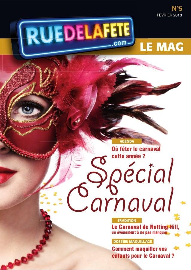N°5                          FÉvrIer 2013                  LE MAG       AGENDA   Où fêter le carnaval Spécial   cette anné...