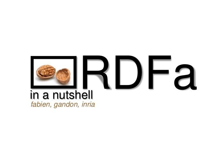 in a nutshell                RDFa fabien, gandon, inria