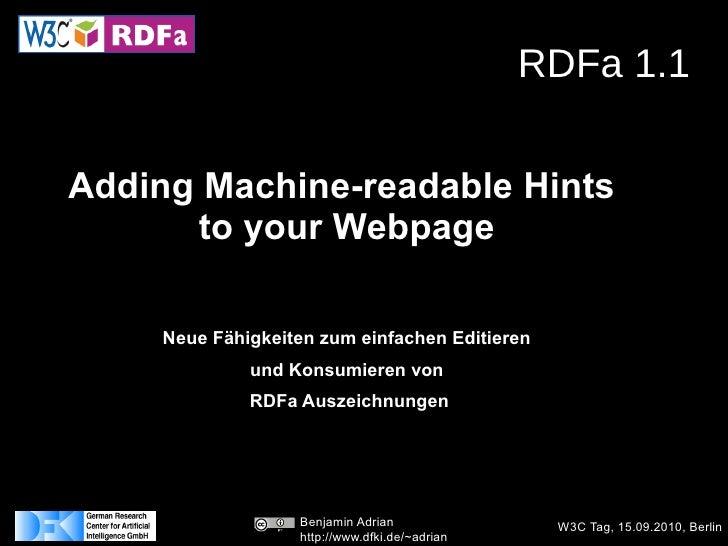 RDFa 1.1  Adding Machine-readable Hints       to your Webpage       Neue Fähigkeiten zum einfachen Editieren              ...