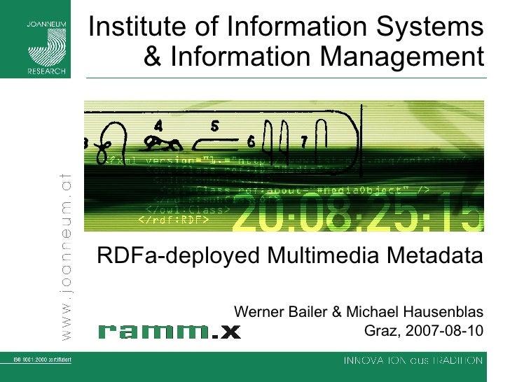 Institute of Information Systems & Information Management RDFa-deployed Multimedia Metadata Werner Bailer & Michael Hausen...