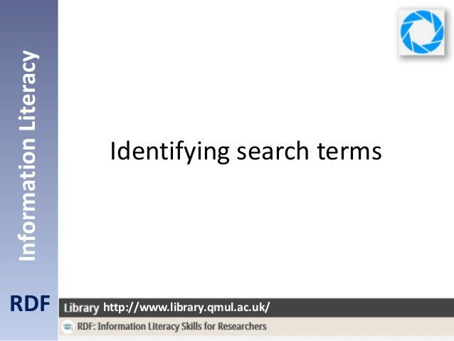 Identifying search terms RDF InformationLiteracy http://www.library.qmul.ac.uk/