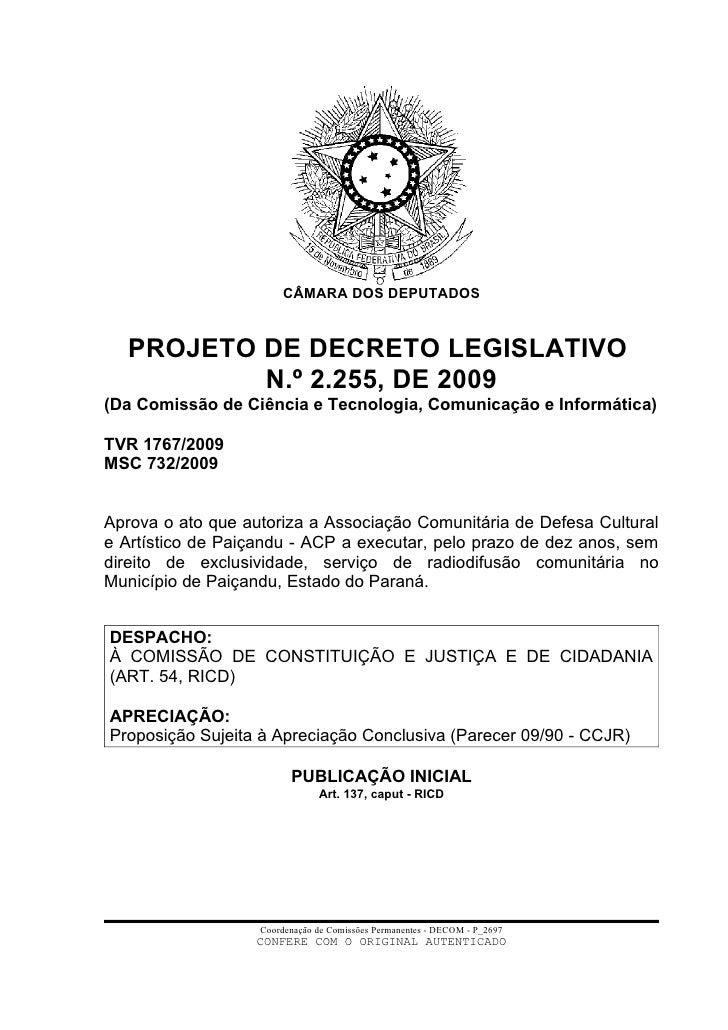 CÂMARA DOS DEPUTADOS      PROJETO DE DECRETO LEGISLATIVO           N.º 2.255, DE 2009 (Da Comissão de Ciência e Tecnologia...