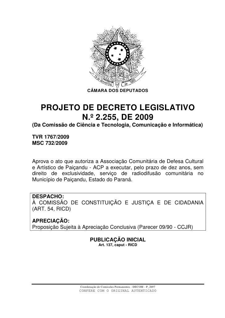 CÂMARA DOS DEPUTADOS       PROJETO DE DECRETO LEGISLATIVO            N.º 2.255, DE 2009 (Da Comissão de Ciência e Tecnolog...