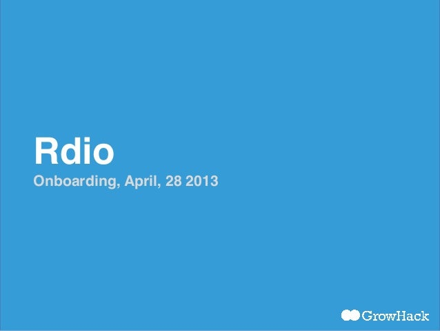 Rdio! Onboarding, April, 28 2013!