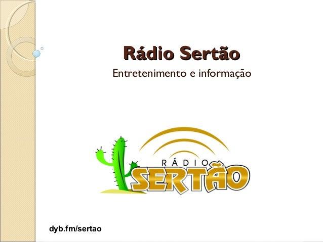 Rádio Sertão                Entretenimento e informaçãodyb.fm/sertao