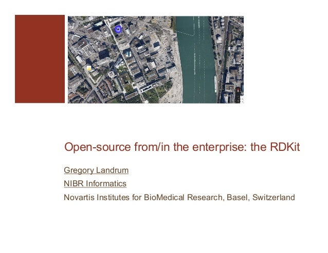 Open-source from/in the enterprise: the RDKit Gregory Landrum NIBR Informatics Novartis Institutes for BioMedical Research...