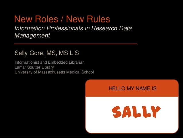 New Roles / New Rules: Information Professionals in Research Data Manageme…