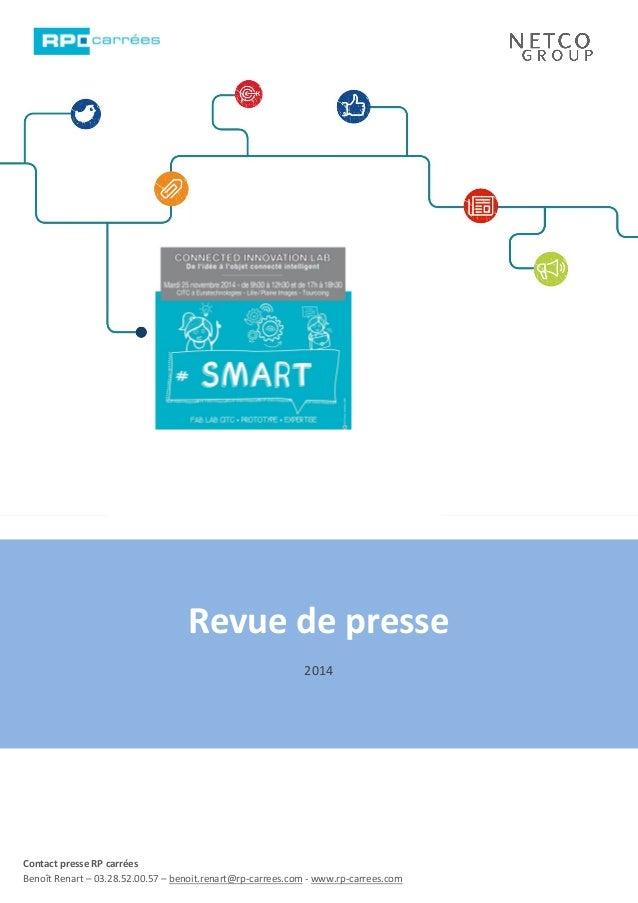 Revue de presse 2014 Contact presse RP carrées Benoît Renart – 03.28.52.00.57 – benoit.renart@rp-carrees.com - www.rp-carr...