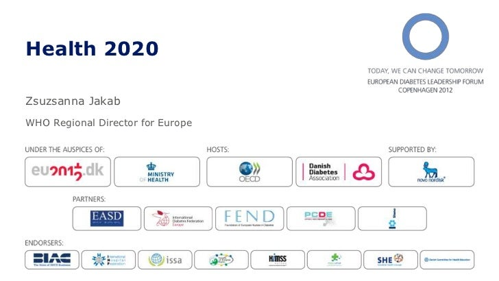 Health 2020Zsuzsanna JakabWHO Regional Director for Europe
