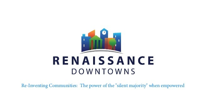 """Re-Inventing Communities: The power of the """"silent majority"""" when empowered"""