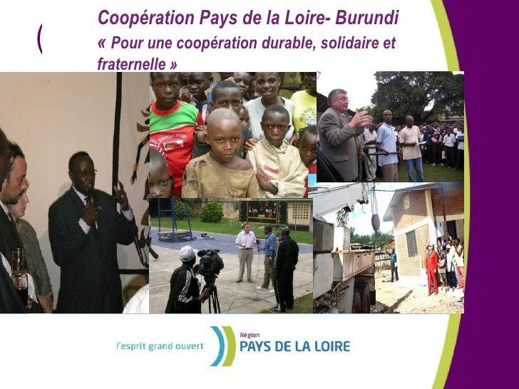 Coopération Pays de la Loire-Burundi :Pour une coopération durable, solidaire et fraternelle