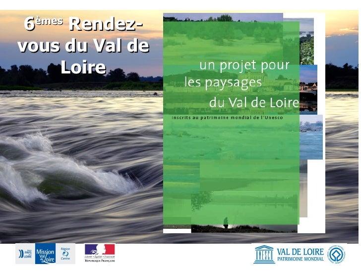 6 èmes  Rendez-vous du Val de Loire