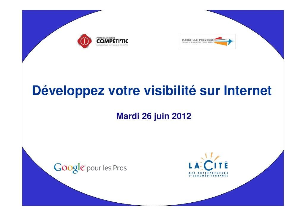 Développez votre visibilité sur Internet              Mardi 26 juin 2012