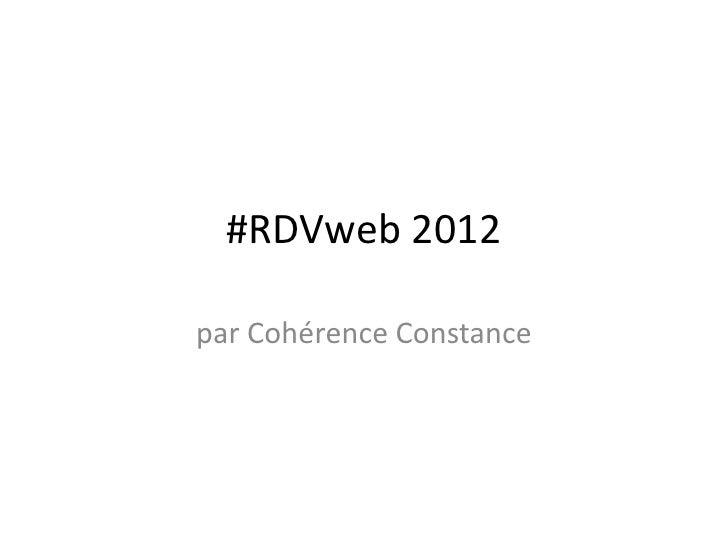#RDVweb 2012par Cohérence Constance