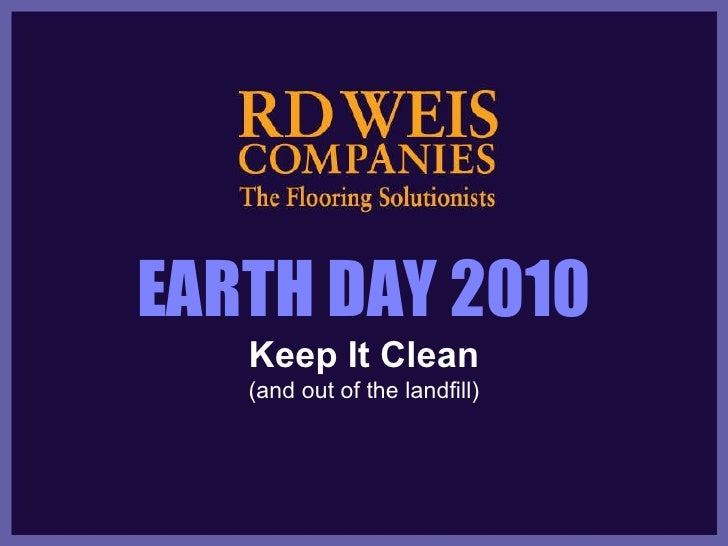 EARTH DAY 2010 Keep It Clean (and out of the landfill)