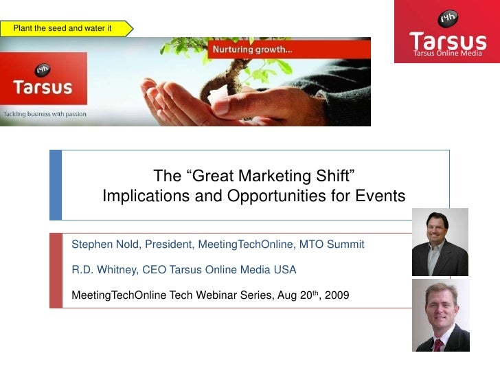 "Plant the seed and water it<br />Tarsus Online Media<br />The ""Great Marketing Shift"" <br />Implications and Opportunities..."