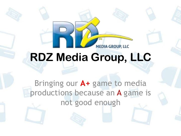 RDZ Media Group, LLC<br />Bringing our A+ game to media productions because an A game is not good enough<br />