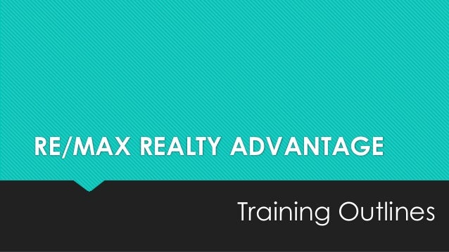 RE/MAX Realty Advantage Training Outlines