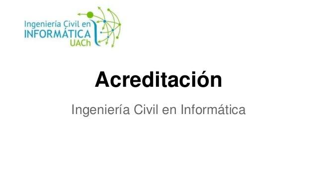 Acreditación Ingeniería Civil en Informática