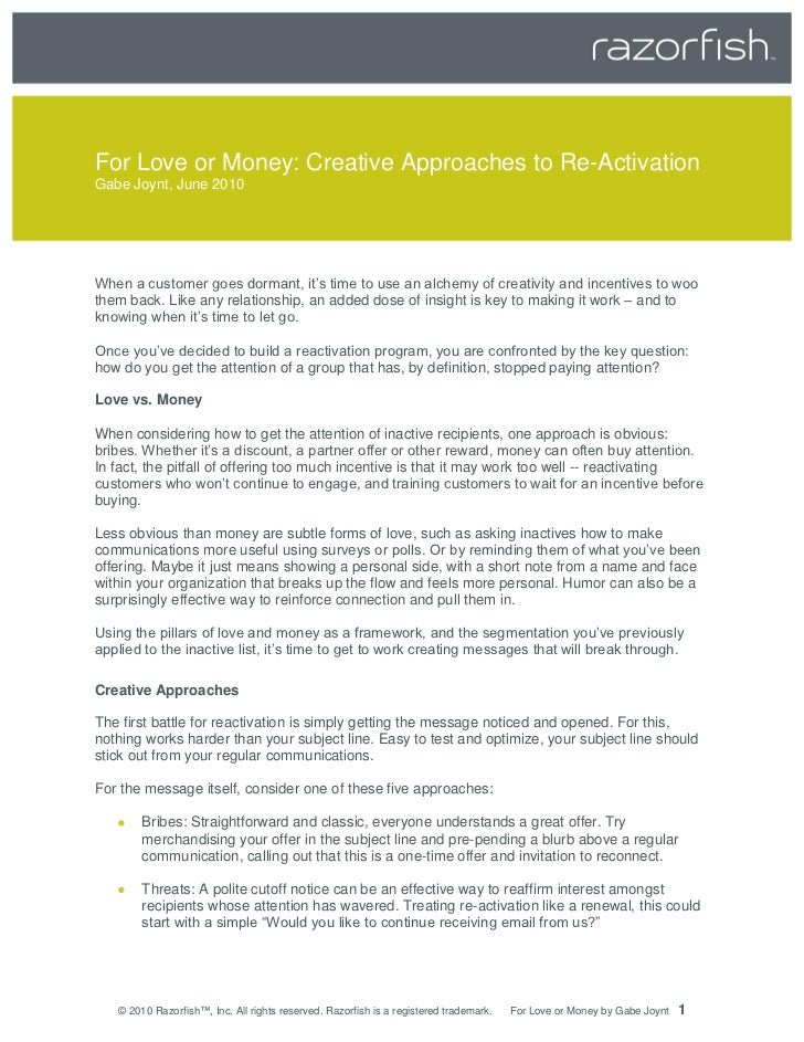 For Love or Money: Creative Approaches to Re-ActivationGabe Joynt, June 2010When a customer goes dormant, it's time to use...