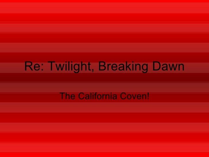Re Breaking Dawn