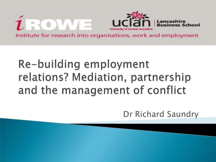 Re-building employment relations? Mediation, partnership, and the management of conflict
