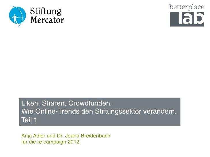 """Liken, Sharen, Crowdfunden.Wie Online-Trends den Stiftungssektor verändern.Teil 1""""Anja Adler und Dr. Joana Breidenbachf..."""
