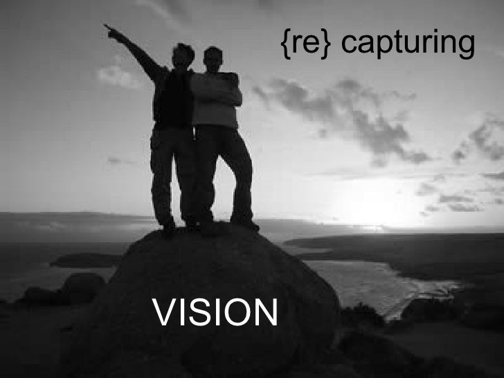 VISION {re} capturing