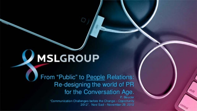 "From ""Public"" to People Relations:    Re-designing the world of PR       for the Conversation Age.                        ..."