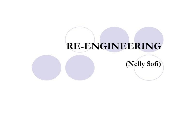 RE-ENGINEERING (Nelly Sofi)
