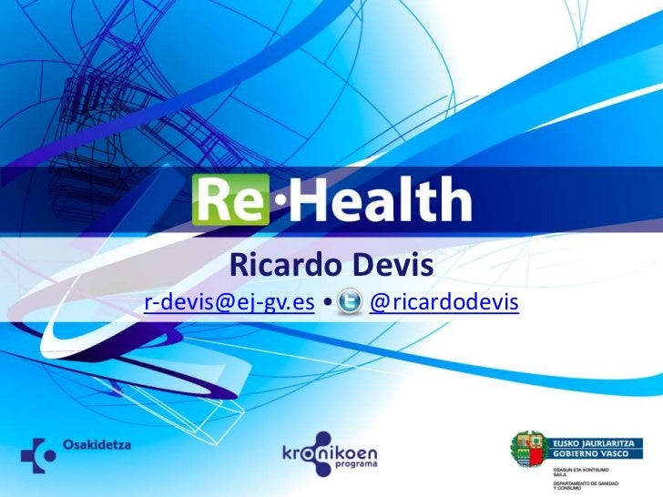 Ricardo Devis<br />r-devis@ej-gv.es •      @ricardodevis<br />
