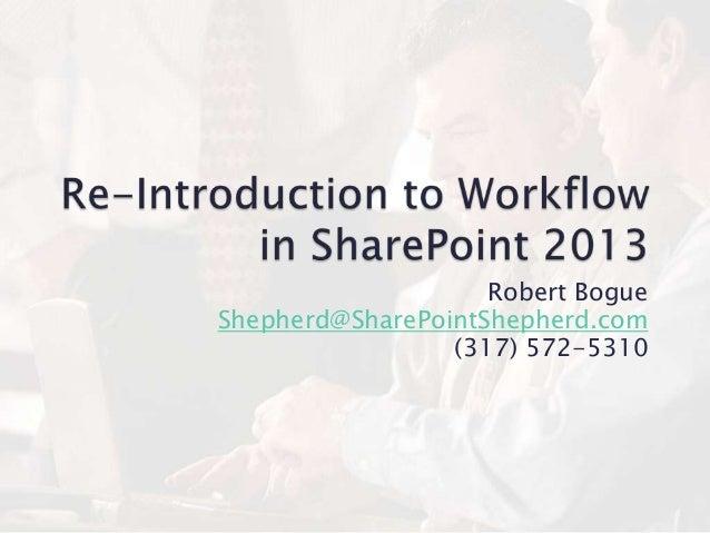 Robert Bogue Shepherd@SharePointShepherd.com (317) 572-5310