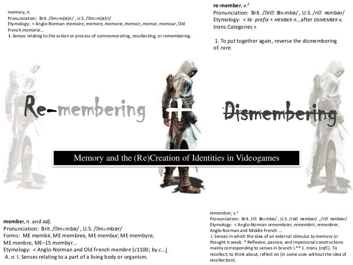 re-member,v.2<br />Pronunciation: Brit. /ˌriːˈmɛmbə/, U.S./riˈmɛmbər/<br />Etymology: <re-prefix+membern., after...