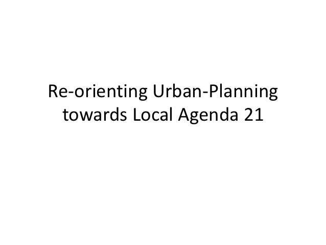 Re-orienting Urban-Planning towards Local Agenda 21