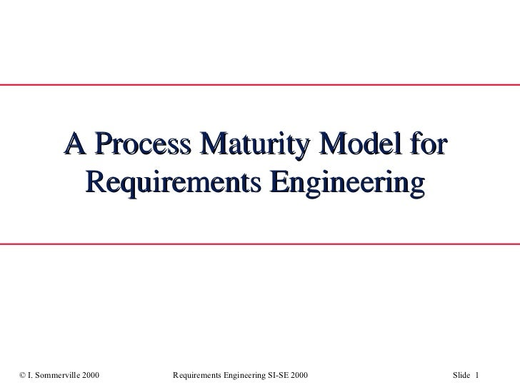 A Process Maturity Model for Requirements Engineering