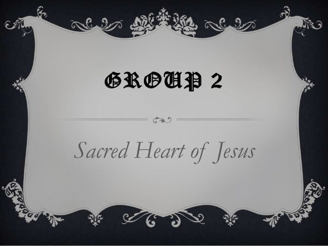 GROUP 2Sacred Heart of Jesus