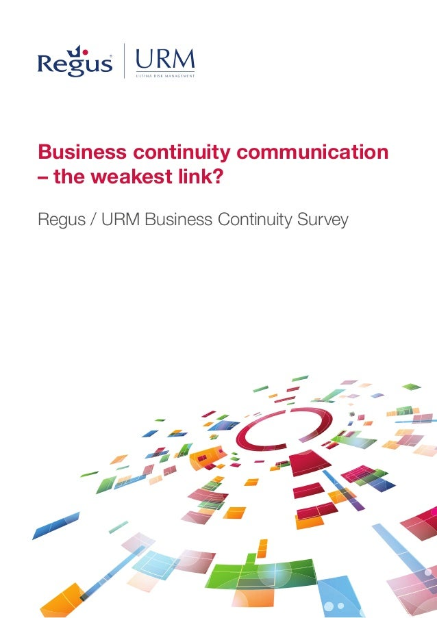 Business continuity communication– the weakest link?Regus / URM Business Continuity Survey