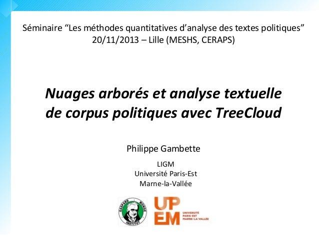 """Séminaire """"Les méthodes quantitatives d'analyse des textes politiques"""" 20/11/2013 – Lille (MESHS, CERAPS)  Nuages arborés ..."""