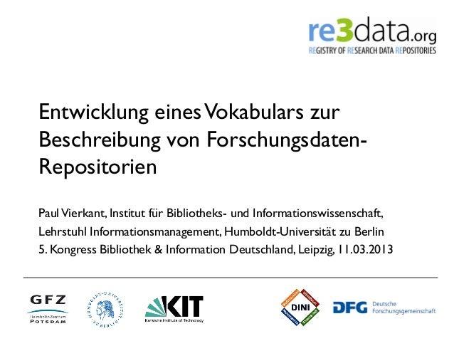 Entwicklung eines Vokabulars zurBeschreibung von Forschungsdaten-RepositorienPaul Vierkant, Institut für Bibliotheks- und ...
