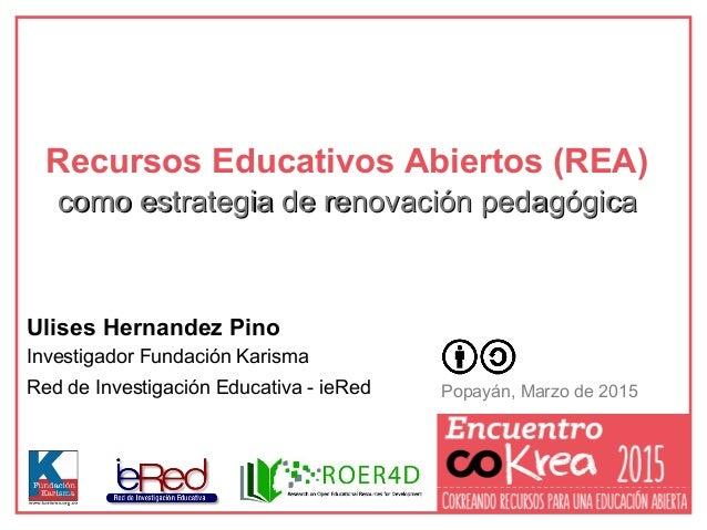 Ulises Hernandez Pino Investigador Fundación Karisma Red de Investigación Educativa - ieRed Recursos Educativos Abiertos (...